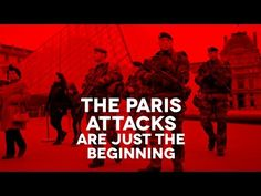 The Paris Attacks Are Just The Beginning - YouTube