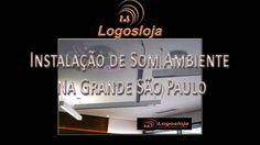 Instalação de Som Ambiente Na Grande São Paulo - Logos Loja