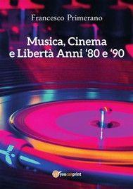 Musica, Cinema e Libertà - Anni 80 e 90 - copertina