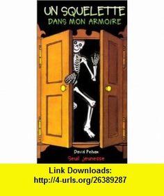 Un squelette dans mon armoire (9782020371926) David Pelham , ISBN-10: 2020371928  , ISBN-13: 978-2020371926 ,  , tutorials , pdf , ebook , torrent , downloads , rapidshare , filesonic , hotfile , megaupload , fileserve