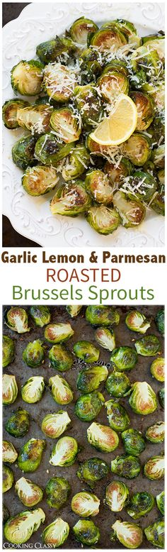 Garlic Lemon and Parmesan Roasted Brussels Sprouts - An easy side that is full of incredible flavor! So delicious!