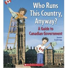 Who Runs This Country, Anyway? A Guide to Canadian Government (Book) : Stanbridge, Joanne : An introduction to how Canadian government works including information on the Constitution, elections, Parliament and the Senate. Social Studies Resources, Teaching Social Studies, Teaching Kids, Teaching Resources, Teaching Tools, Building Classroom Community, Classroom Management Tips, Canadian History, Hands On Activities