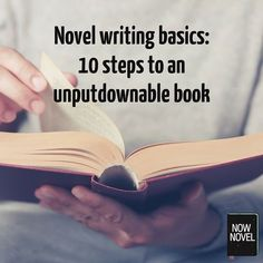 Novel writing basics - 10 steps to write an unputdownable book