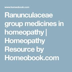 Ranunculaceae group medicines in homeopathy | Homeopathy Resource by Homeobook.com