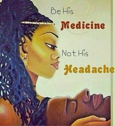be his medicine, not his headache Black Love Art, Black Is Beautiful, Black Couples Tumblr, Real Love, True Love, Black Artwork, African American Art, African Art, Queen Quotes