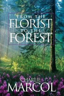 #BlackLove: From the Florist to the Forest: Think Deep Before You Leap by Charlie Marcol ~ Black Pearls Blog Tours