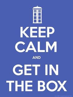 Doctor Who Keep Calm poster I made (@Andi Darnell)! ♥