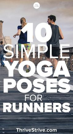 Yoga is great for anybody but especially for runners. These yoga poses target the muscles that take a beating while jogging.