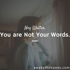 You are Not Your Words. — Awake the Bones