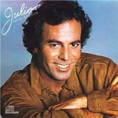 Julio Iglesias: As a present for my Mom (one of her favs).