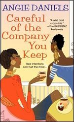 Careful of the Company You Keep by Angie Daniels