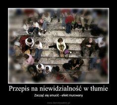 Przepis na niewidzialność w tłumie – Zacząć się smucić - efekt murowany
