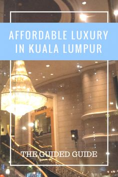 Affordable Luxury in Kuala Lumpur - The Guided Guide Renaissance Hotel, Kuala Lumpur, Travel Tips, Asia, Luxury, Travel Advice