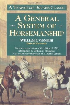 A General System of Horsemanship: A Facsimile Reproduction of the Edition of 1743 (Trafalgar Square Classics)