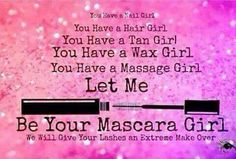 Let me be your Mascara Girl!!!