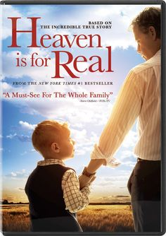 Heaven Is for Real is the true story of the four-year old son of a small town Nebraska pastor who during emergency surgery slips from consciousness and enters heaven. He survives and begins talking about being able to look down and see the doctor operating and his dad praying in the waiting room. The family didn't know what to believe but soon the evidence was clear.
