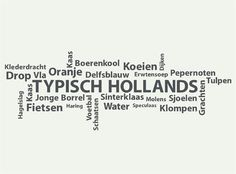 Typische Hollands...great homage to all the wonderful things we love that represents the Typical Dutch.