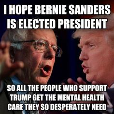 A funny meme about why people are hoping Bernie Sanders is elected president.