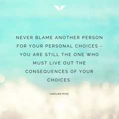 Quotes about Happiness : Never blame another person for your personal choices. You are still the one who