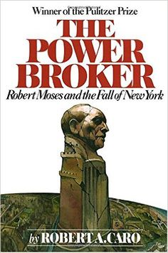 The Power Broker: Robert Moses and the Fall of New York: Robert A. Caro: 9780394720241: AmazonSmile: Books