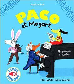 Amazon.fr - Paco et Mozart: 16 musiques à écouter - Magali Le Huche - Livres