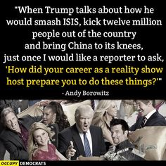 Humorous quotes, jokes and tweets skewering Republican presidential candidate Donald Trump from Louis CK, Andy Borowitz, Bill Maher, Stephen King, and others.