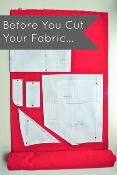 Before You Cut Your Fabric... Sewing tips for beginners. Preshrink all washable fabrics, no surprises after sewn. I would like to add that when pressing I often use spray starch on cotton and poly cottons makes it easier to sew adds a nice finish.