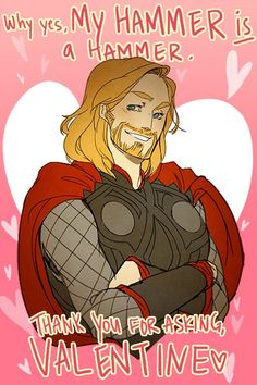 Thor Valentine Card. The Hammer is my...