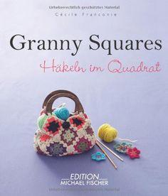 Granny Squares: Häkeln im Quadrat von Cécile Franconie http://www.amazon.de/dp/3863551079/ref=cm_sw_r_pi_dp_-HdVvb1SDHMNQ