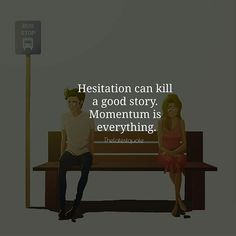 Hesitation can kill a good thing. Momentum is everything. . . . . . . #quotes #lovegoals #goals #momentum #hesitate #hesitation