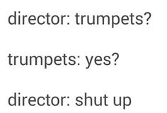 Not the case in my band, the director always says trumpets play louder, you have to get your sound equal to the 18 flute players -yeaaah