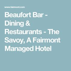 Beaufort Bar - Dining & Restaurants - The Savoy, A Fairmont Managed Hotel