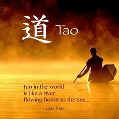 The tao is a river flowing to the sea. Lao Tzu Quotes, Wisdom Quotes, Taoism Quotes, Zen Quotes, Qoutes, Qigong, Eastern Philosophy, Tao Te Ching, Spiritual Inspiration