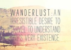I'm bored, I want to travel the world.
