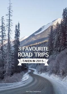 My 3 Favourite Road Trips in 2015 - Non Stop Destination