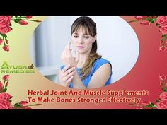 Herbal Joint And Muscle Supplements To Make Bones Stronger Effectively