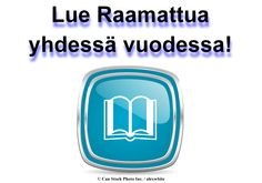 Katsokaa tätä sivu etsi raamattu käsittelyssä aikataulu ja lataa ilmainen kopio:  www.jw.org/fi/julkaisut/kirjat/?start=36  (Look at this page to locate a schedule of Bible reading, and download a free copy.)