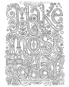 coloring pages - Live for Today Coloring Book by Thaneeya McArdle — Thaneeya com Quote Coloring Pages, Colouring Pics, Doodle Coloring, Mandala Coloring, Free Coloring Pages, Printable Coloring Pages, Coloring Sheets, Coloring Books, Free Adult Coloring