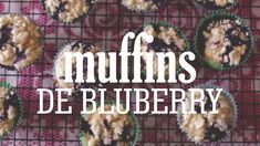 Muffins de Blueberry #TorradaTorrada