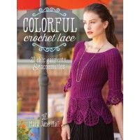 I love the projects in this book! Colorful Crochet Lace: 22 Chic Garments and Accessories; Mary Jane Ha | InterweaveStore.com