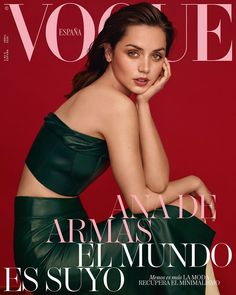 Ana de Armas is on fire right now. Fresh off the cover of Vanity Fair, the Cuban-Spanish actress takes to the cover of Vogue Spain for April The publicati Vogue Korea, Vogue Spain, Vogue Editorial, Editorial Fashion, Vogue Covers, Beautiful Cover, Beautiful Models, Beautiful Figure, Moda Fashion