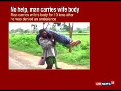 Watch: Apathy of Hospital Authorities, Man Walks 10 kms with Wife's Body