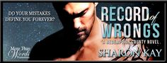 BLOG TOUR - Record of Wrongs (Redemption County #1) by Sharon Kay   Title: Record of Wrongs Series: Redemption County #1 Author: Sharon Kay Genre: Adult Contemporary Romance Published: August 1 2017  Do your past mistakes define you forever? Cruz Zaffino leaves prison after a serving a decade for a crime he didnt commit. With his life all over the internet theres nowhere he can go to avoid his illicit past. Involved with one of Chicagos toughest gangs he made enemies bent on ruining…