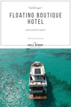 Ungewöhnliches Boutiquehotel vor Ibiza: Goldfinger - The Chill Report Surfboard, Bond, Floating, Boutique Hotels, Komfort, Cruise, Spain, Luxury, Ibiza Spain