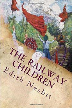 The Railway Children: Illustrated: Edith Nesbit: 9781514860762: Amazon.com: Books