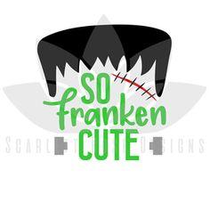 So Franken Cute SVG cut file, Halloween Shirt SVG, EPS, PNG