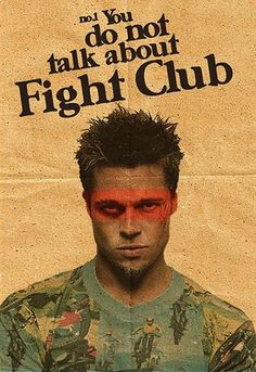 Fight Club - one of the books that works better as a film. Fight Club 1999, Fight Club Rules, Old Movie Posters, Cinema Posters, Epic Movie, Film Movie, Marla Singer, Tyler Durden, Pulp