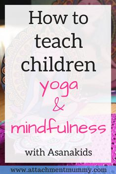 Teach Children Yoga Teach Children Yoga & Mindfulness with Asanakids Mindfulness For Kids, Mindfulness Practice, Mindfulness Meditation, Meditation Benefits, Mindfulness Activities, Chakra Meditation, Mindfulness Techniques, Mindfulness Exercises, Yoga For Kids