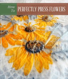 How To Perfectly Press Flowers