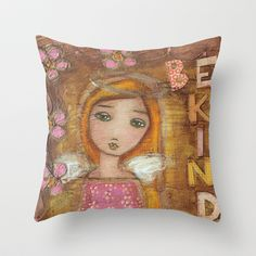 New! Be Kind Angel Girl by Flor Larios Throw Pillow by Flor Larios Art - $20.00